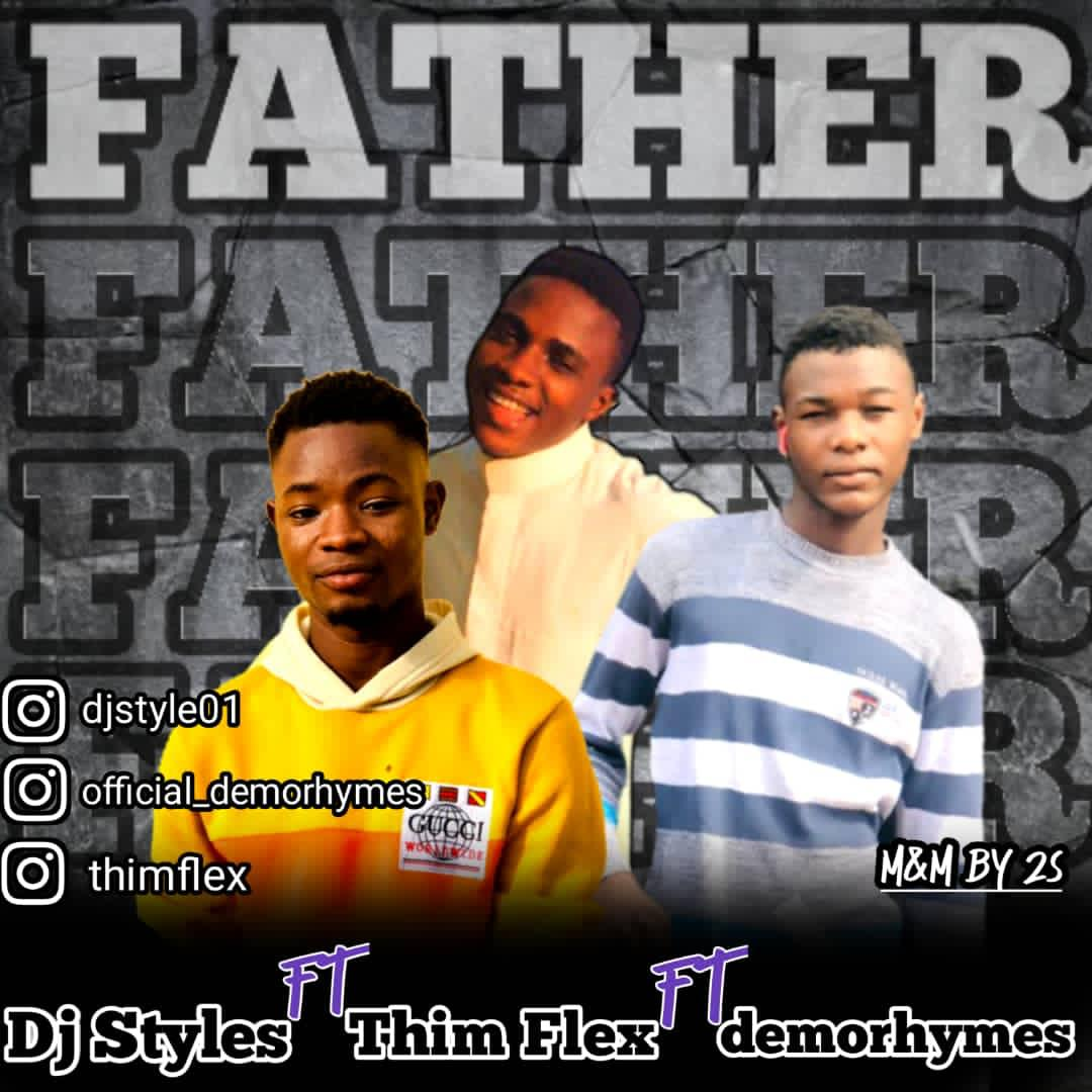 DJ Styles Ft Demorhymes & KImf - Father
