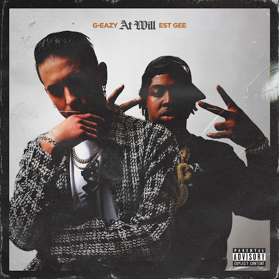 G-Eazy - At Will (feat. EST Gee)