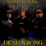 Yungins - Dead Wrong Single